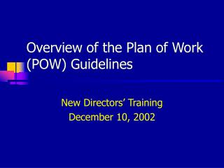 Overview of the Plan of Work (POW) Guidelines