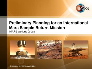 Preliminary Planning for an International Mars Sample Return Mission  iMARS Working Group