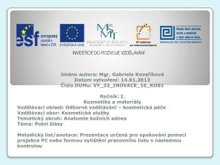 Jméno autora: Mgr. Gabriela Kovaříková Datum vytvoření: 14.01.2013