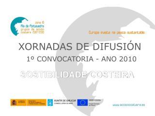 XORNADAS DE DIFUSIÓN  1º CONVOCATORIA - ANO 2010