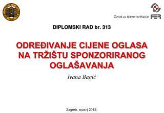 DIPLOMSKI RAD br. 313 ODREĐIVANJE CIJENE OGLASA NA TRŽIŠTU SPONZORIRANOG OGLAŠAVANJA