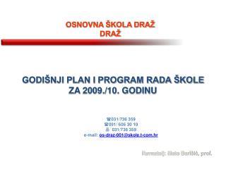 GODIŠNJI PLAN I PROGRAM RADA ŠKOLE ZA 2009./10. GODINU