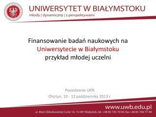 Finansowanie badań naukowych na  Uniwersytecie w Białymstoku  przykład młodej uczelni