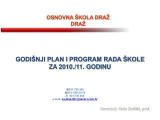 GODI�NJI PLAN I PROGRAM RADA �KOLE ZA 2010./11. GODINU
