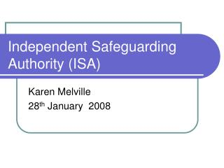 Independent Safeguarding Authority (ISA)