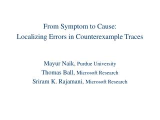 From Symptom to Cause: Localizing Errors in Counterexample Traces