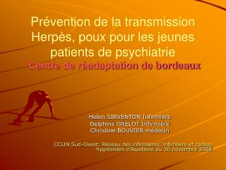 Helen SIRVENTON Infirmière Delphine GRELOT Infirmière Christine BOUVIER médecin