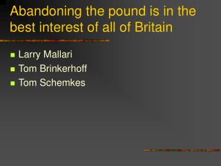Abandoning the pound is in the best interest of all of Britain