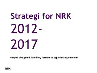 Strategi for NRK 2012- 2017
