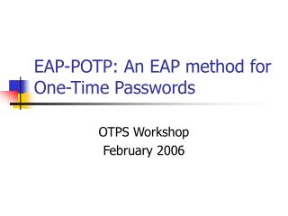 EAP-POTP: An EAP method for One-Time Passwords