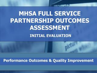 MHSA FULL SERVICE PARTNERSHIP OUTCOMES ASSESSMENT INITIAL EVALUATION