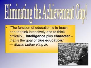 Eliminating the Achievement Gap!