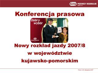 Konferencja prasowa Nowy rozkład jazdy 2007/8 w województwie  kujawsko-pomorskim