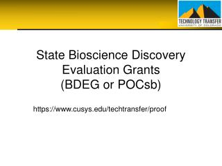 State Bioscience Discovery Evaluation Grants  (BDEG or POCsb)
