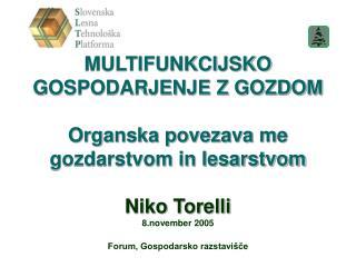 Sonaravno, trajnostno in multifunkcijsko gospodarjenje z gozdovi  – pogoji: