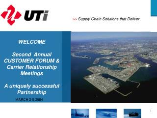 WELCOME Second  Annual CUSTOMER FORUM & Carrier Relationship Meetings