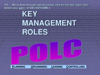 KEY  MANAGEMENT  ROLES