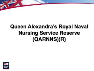 Queen Alexandra's Royal Naval Nursing Service Reserve (QARNNS)(R)