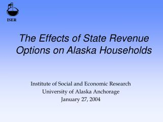 The Effects of State Revenue Options on Alaska Households