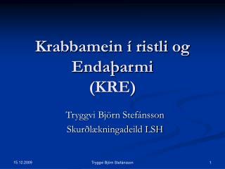 Krabbamein í ristli og Endaþarmi (KRE)