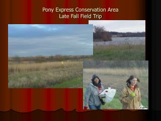 Pony Express Conservation Area Late Fall Field Trip