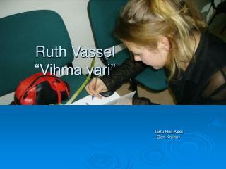 """Ruth Vassel  """"Vihma vari"""""""