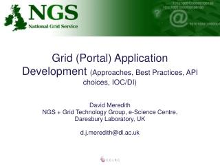 Grid (Portal) Application Development  (Approaches, Best Practices, API choices, IOC/DI)