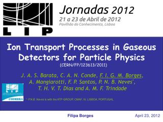 Ion Transport Processes in Gaseous Detectors for Particle Physics