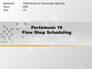 Pertemuan 16 Flow Shop Scheduling