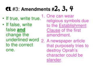 CL  #3 :  Amendments # 2, 3, 4