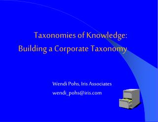 Taxonomies of Knowledge: Building a Corporate Taxonomy