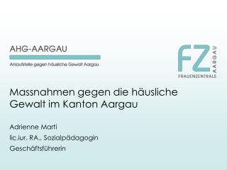 Massnahmen gegen die häusliche     Gewalt im Kanton Aargau