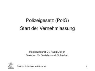 Polizeigesetz (PolG) Start der Vernehmlassung