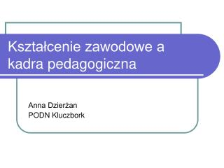 Kształcenie zawodowe a kadra pedagogiczna