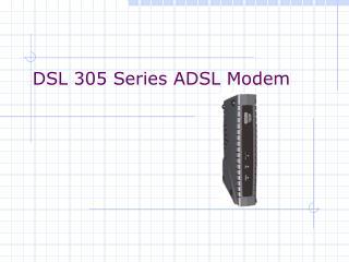 DSL 305 Series ADSL Modem