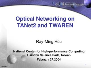Optical Networking on TANet2 and TWAREN