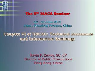 Kevin P. Zervos, SC, JP Director of Public Prosecutions Hong Kong, China