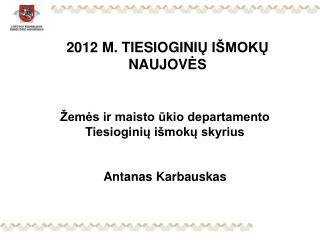 2012 M. TIESIOGINI Ų IŠMOKŲ  NAUJOV ĖS