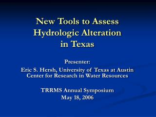 New Tools to Assess Hydrologic Alteration  in Texas