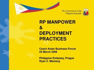 RP MANPOWER &  DEPLOYMENT PRACTICES  Czech Asian Business Forum 03 March 2008