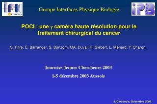 POCI : une  g  caméra haute résolution pour le traitement chirurgical du cancer
