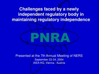 Challenges faced by a newly independent regulatory body in maintaining regulatory independence