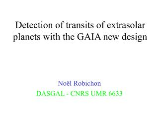 Detection of transits of extrasolar planets with the GAIA new design