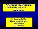 Arterijska hipertenzija 2007: ocekujuci nove smjernice
