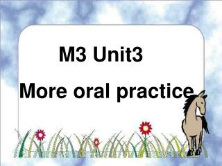 M3 Unit3  More oral practice