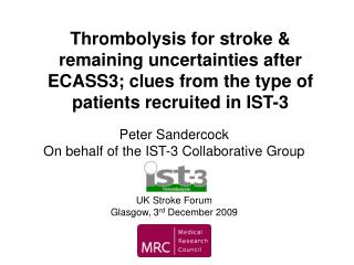 Peter Sandercock On behalf of the IST-3 Collaborative Group UK Stroke Forum