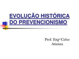 EVOLUÇÃO HISTÓRICA DO PREVENCIONISMO