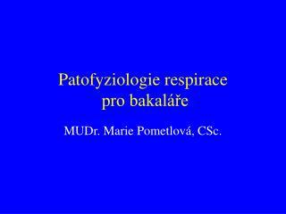 Patofyziologie respirace  pro bakaláře
