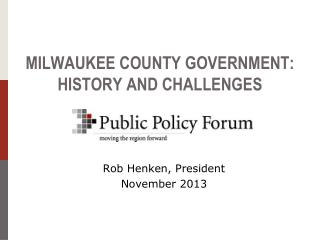 MILWAUKEE COUNTY GOVERNMENT:  HISTORY AND CHALLENGES