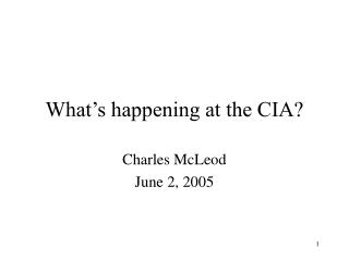 What�s happening at the CIA?